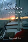 Solace at Sunset, An Anthology of Short Stories - Raymond Paul