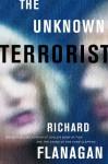 Unknown Terrorist - Richard Flanagan