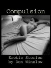 Compulsion: Erotic Stories - Don Winslow