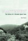 Glastenbury: The History of a Vermont Ghost Town - Tyler Resch, Resch