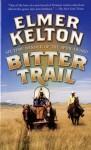 Bitter Trail - Elmer Kelton