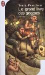 Le Grand Livre Des Gnomes - Terry Pratchett, Patrick Marcel