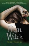 The Iron Witch (The Iron Witch Saga) - Karen Mahoney