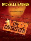 The Gatekeeper - Michelle Gagnon