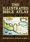 The Illustrated Bible Atlas: With Historical Notes - F.F. Bruce