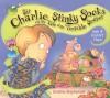 Sir Charlie Stinky Socks and the Really Dreadful Spell - Kristina Stephenson
