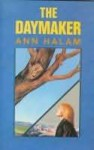 The Daymaker - Ann Halam