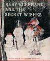 Baby Elephant and the Secret Wishes - Sesyle Joslin, Leonard Weisgard
