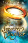The Sorcerer's Daughter - Fay Sampson
