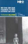 No dia em que fugimos tu não estavas em casa (Paperback) - Fernando Alvim