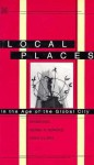 Local Places: In the Age of the Global City - Roger Keil, David Bell, Gerda R. Wekerle, David V.J. Bell, Gerda Wekerle