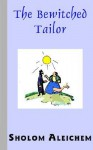 The Bewitched Tailor - Sholem Aleichem