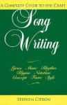 Songwriting: A Complete Guide to the Craft - Stephen Citron