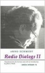 Radio Dialogs II - Arno Schmidt, John E. Woods