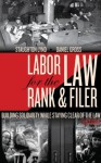 Labor Law for the Rank & Filer: Building Solidarity While Staying Clear of the Law - Staughton Lynd, Daniel Gross