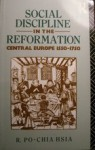 Social Discipline in the Reformation: Central Europe, 1550-1750 - R. Po-chia Hsia