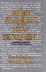 A Greek Grammar of the New Testament: A Workbook Approach to Intermediate Grammar - Curtis Vaughan