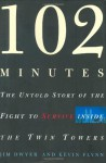 102 Minutes : The Untold Story of the Fight to Survive Inside the Twin Towers - Jim Dwyer, Kevin Flynn
