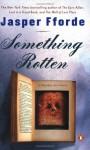 Something Rotten - Jasper Fforde