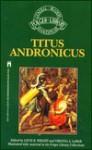 Titus Andronicus - Louis B. Wright, Virginia A. LaMar, William Shakespeare