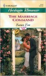 The Marriage Command (Contract Brides) (Harlequin Romance, #3777) - Susan Fox
