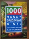 1000 Handy Gardening Hints - Alan Titchmarsh