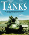 Great Book of Tanks: The World's Most Important Tanks from World War I to the Present Day - Chris Foss