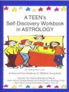 A Teen's Self-Discovery Workbook in Astrology (Self-Discovery Workbooks in Astrology) - Kathleen Scott