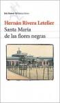 Santa María de las flores negras - Hernán Rivera Letelier