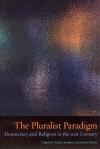 The Pluralist Paradigm: Democracy and Religion in the 21st Century - Sondra Myers, Sondra Myers