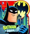 Batman Is Brave! - Donald B. Lemke, Ethan Beavers