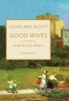 Good Wives [With Earbuds] - Louisa May Alcott, C.M. Herbert