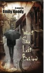 What She Left Behind - Emily Kendy