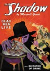"""Dead Men Live"" & ""Dictator of Crime"" (The Shadow Volume 38) - Walter B. Gibson, Maxwell Grant"