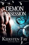 Demon Possession - Kiersten Fay