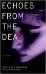 Echoes from the Dead (The Öland Quartet #1) - Johan Theorin, Marlaine Delargy