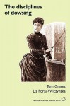 The Disciplines of Dowsing - Tom Graves, Liz Poraj-Wilczynska