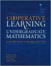 Cooperative Learning in Undergraduate Mathematics: Issues and Strategies That Work - Elizabeth C. Rogers, Barbara Reynolds, Anthony Thomas, MAA