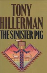 The Sinister Pig (Navajo Mysteries, #16) - Tony Hillerman