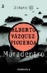 Maradentro - Alberto Vázquez-Figueroa