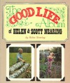 The Good Life Album of Helen & Scott Nearing - Helen Nearing