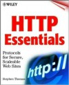 HTTP Essentials: Protocols for Secure, Scaleable Web Sites - Stephen A. Thomas, Stephen Thomas