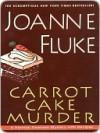 Carrot Cake Murder (Hannah Swensen, #10) - Joanne Fluke