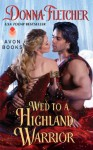 Wed to a Highland Warrior (The Warrior King) - Donna Fletcher