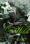The Dramatic Life and Fascinating Times of Oscar Wilde - Martin Fido