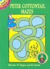 Peter Cottontail Mazes - Thornton W. Burgess, Pat Stewart