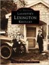 Lafayette's Lexington - Tom House, Lisa Carter, Thomas M. House