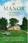 The Manor: Three Centuries at a Slave Plantation on Long Island - Mac Griswold