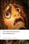 The Oxford Shakespeare: Titus Andronicus - Eugene M. Waith, William Shakespeare