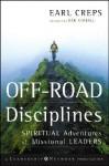 Off-Road Disciplines: Spiritual Adventures of Missional Leaders - Earl Creps, Dan Kimball